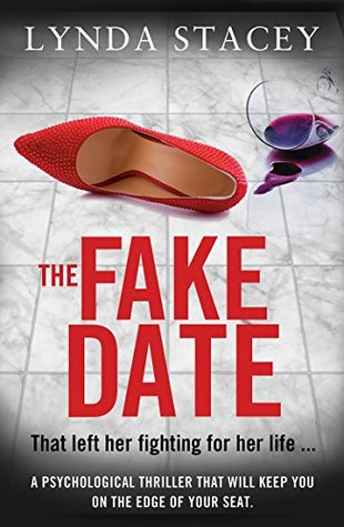 TUESDAY 18TH SEPTEMBER: PUBLICATION DAY FOR LYNDA STACEY'S   PSYCHOLOGICAL THRILLER DEBUT THE FAKE DATE…