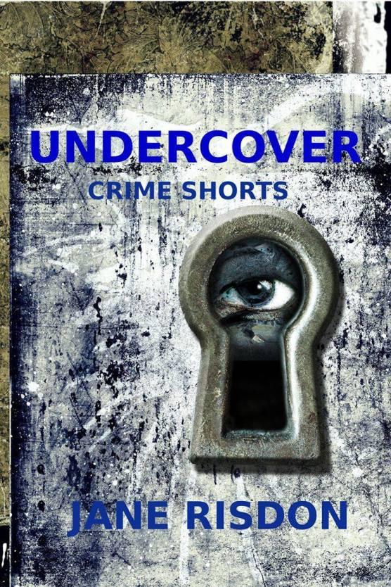 Undercover Crime Shorts by Jane Risdon