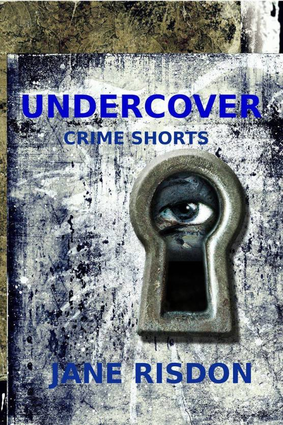 Undercover Crime Shorts by Jane Risdon